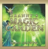 Granny's Magic Garden, Diane Griffith, 1606939254