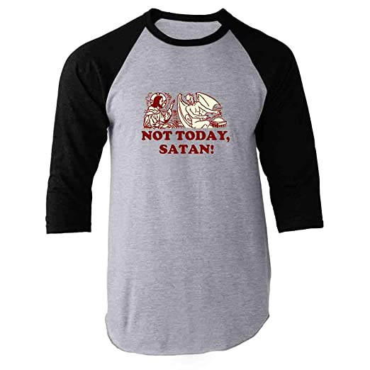 8e3af9ce Amazon.com: Not Today Satan Jesus Funny Dank Christian Meme Raglan Baseball Tee  Shirt: Clothing