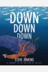 Down, Down, Down: A Journey to the Bottom of the Sea Paperback