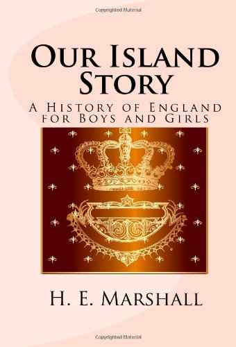 Our Island Story: A History of England for Boys and Girls