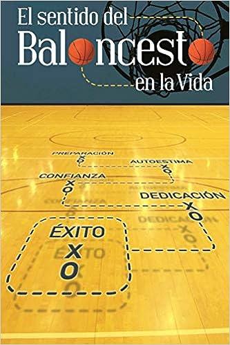 El Sentido Del Baloncesto En La Vida: Libro Motivacional y ...