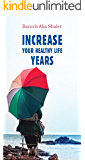 Increase Your Healthy Life Years