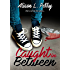 Caught in Between (The In-Betweens Book 1)