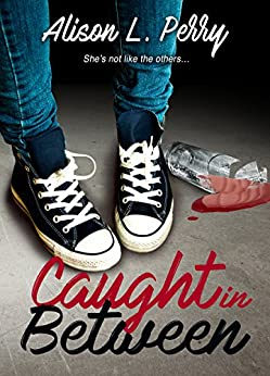 Caught in Between (The In-Betweens Book 1) by [Perry, Alison L.]
