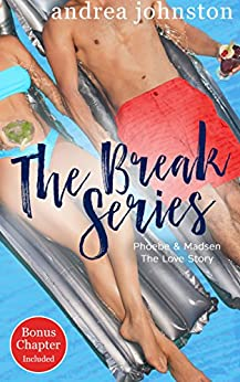 The Break Series (Phoebe & Madsen, The Love Story) by [Johnston, Andrea]