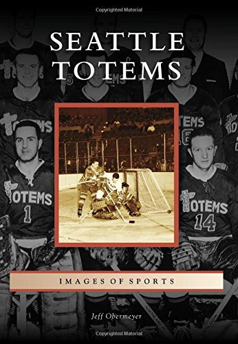 Seattle Totems (Images of Sports) by Jeff Obermeyer (2015-08-24) ()