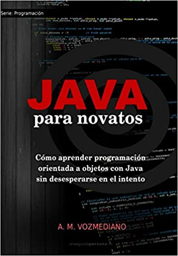 ... orientada a objetos con Java sin desesperarse en el intento (Volume 3) (Spanish Edition): A. M. Vozmediano: 9781548217853: Amazon.com: Books