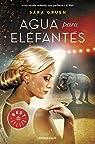 Agua para elefantes par Sara