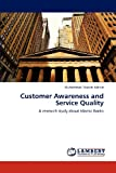 Customer Awareness and Service Quality, Muhammad Naeem Akhtar, 3659165964