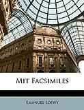 Mit Facsimiles, Emanuel Loewy, 114320977X