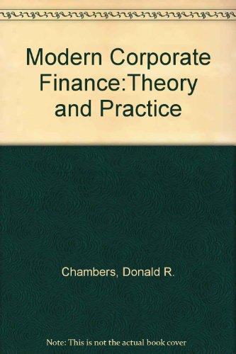Modern Corporate Finance: Theory and Practice (2nd Edition)