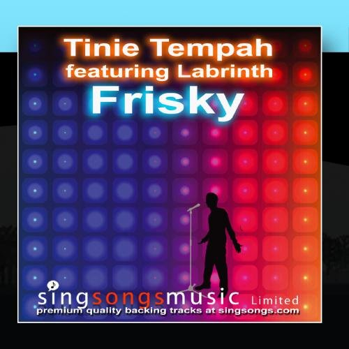 Frisky (In the style of Tinie Tempah feat. ()
