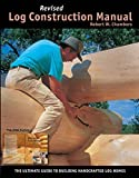 Log Construction Manual - Full Color Edition