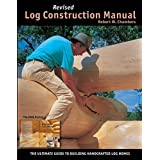Log Construction Manual - Full Color Edition by Robert W. Chambers (2016-08-02)