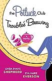 The Potluck Club--Trouble's Brewing (The Potluck Club, Book 2)