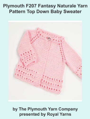 Plymouth F207 Fantasy Naturale Yarn Pattern Top Down Baby Sweater (I Want To - Patterns Crochet Bernat