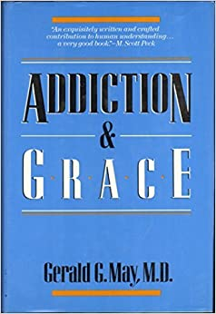 Book Addiction & Grace by Gerald G. May (1988-07-30)