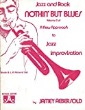 JAZZ AND ROCK NOTHIN' BUT BLUES VOL 2 OF A NEW APPROACH TO JAZZ IMPROVISATION