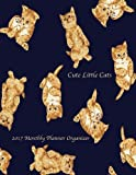 Cute Little Cats 2017 Monthly Planner Organizer: 16 Month August 2016-December 2017 Calendar with Large 8.5x11 Pages
