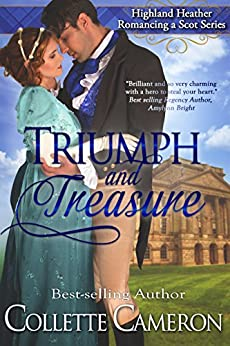 Triumph and Treasure (Highland Heather Romancing a Scot Series Book 1) by [Cameron, Collette]