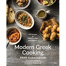 Modern Greek Cooking: 100 Recipes for Meze, Entrées, and Desserts