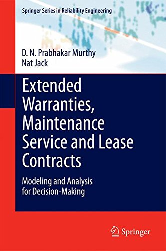 Pdf Engineering Extended Warranties, Maintenance Service and Lease Contracts: Modeling and Analysis for Decision-Making (Springer Series in Reliability Engineering)
