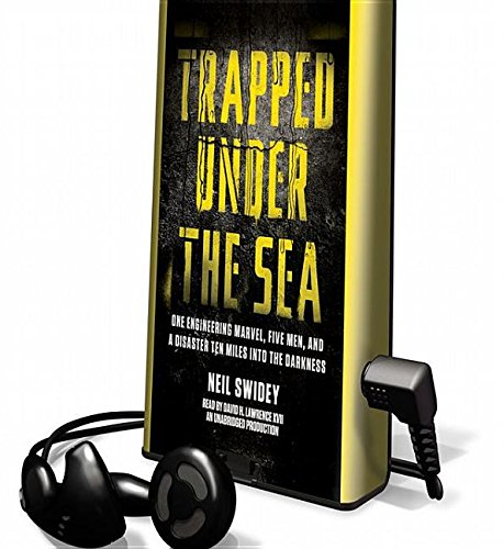 Trapped Under the Sea: One Engineering Marvel, Five Men, and a Disaster Ten Miles Into the Darkness by Random House