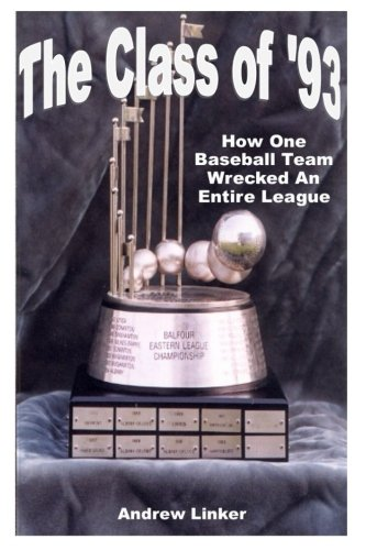 - The Class of '93: How One Baseball Team Wrecked An Entire League