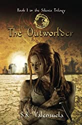 The Outworlder: Book I in the Silesia Trilogy (Volume 1)