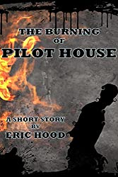 The Burning of Pilot House