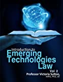 Emerging Technologies Law: Vol. 2 (Volume 2)