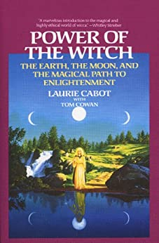 Power of the Witch: The Earth, the Moon, and the Magical Path to Enlightenment by [Cabot, Laurie, Cowan, Tom]
