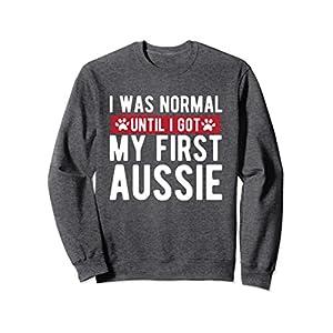 """Unisex Funny Aussie Sweatshirt """"I Was Normal Until ....."""" Large Dark Heather"""
