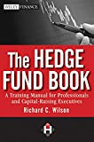 img - for The Hedge Fund Book: A Training Manual for Professionals and Capital-Raising Executives book / textbook / text book