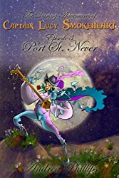 Port St. Never (The Daring Adventures of Captain Lucy Smokeheart Book 3)