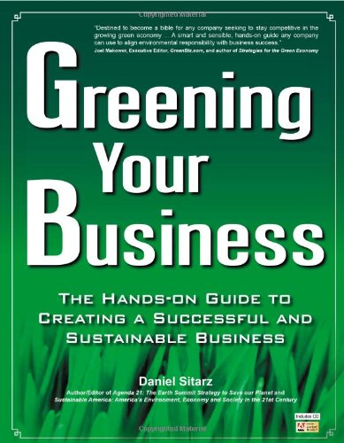 Read Online Greening Your Business: The Hands-On Guide to Creating a Successful and Sustainable Business PDF