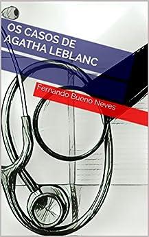 Os casos de Agatha Leblanc por [Neves, Fernando Bueno]