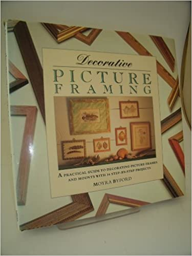 Decorative Picture Framing A Practical Guide To Making And