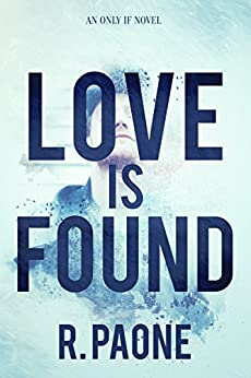 Love Is Found (Only If Series Book 1) by [Paone, R.]