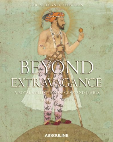 Beyond Extravagance: Gems And Jewels Of Royal India (Legends)