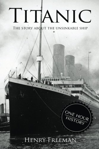 Titanic  The Story About The Unsinkable Ship