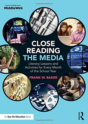 Close Reading the Media: Literacy Lessons and Activities for Every Month of the School Year