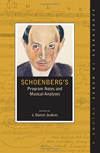 Schoenberg's Program Notes and Musical Analyses (Schoenberg in Words) by Oxford University Press