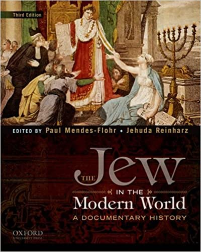 The Jew in the Modern World: A Documentary History 3rd Edition
