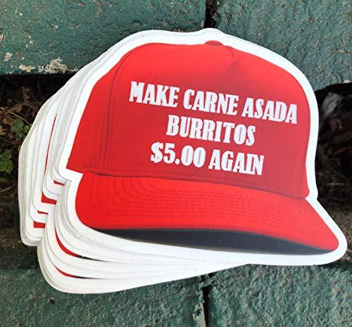 1 Make Carne Asada Burritos 5 Dollars Again Sticker - One 4 Inch WaterProof Vinyl - For Hydro Flask Skateboard Laptop etc