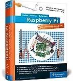 Raspberry Pi: Das umfassende Handbuch, komplett in Farbe – aktuell zu Raspberry Pi 3 und Zero – inkl. Schnittstellen, Schaltungsaufbau, Steuerung mit Gertboard, PiFace und Quick2Wire