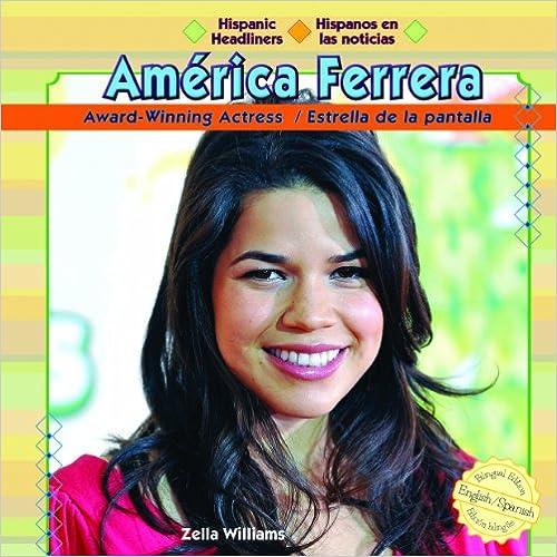 America Ferrera: Award-Winning Actress/Estrella de La Pantalla (Hispanic Headliners / Hispanos En Las Noticias) (Spanish Edition)