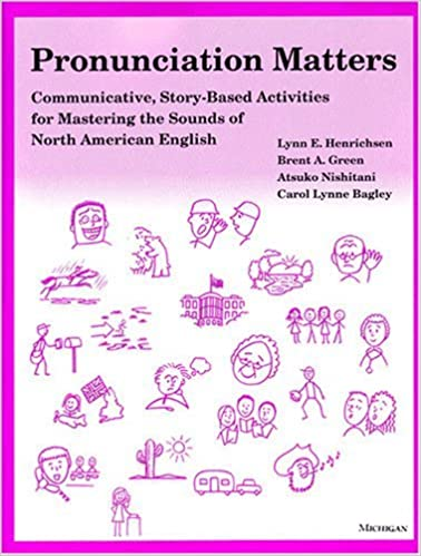 Cover of Pronunciation Matters: Communicative, Story-Based Activities for Mastering the Sounds of North American English
