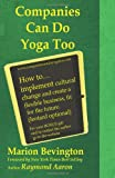 Companies Can Do Yoga Too, Marion Bevington, 149480011X