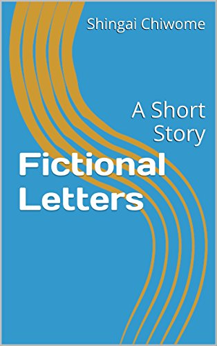 Book: Fictional Letters - A Short Story by Shingai Chiwome